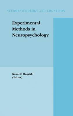 Experimental Methods in Neuropsychology by Kenneth Hugdahl