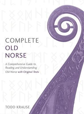 Complete Old Norse by Todd Krause
