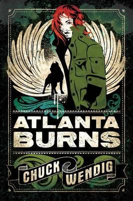 Atlanta Burns by Chuck Wendig
