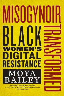Misogynoir Transformed: Black Women's Digital Resistance book