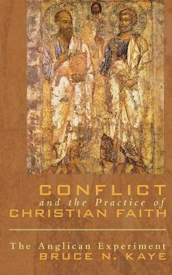 Conflict and the Practice of Christian Faith by Bruce N Kaye