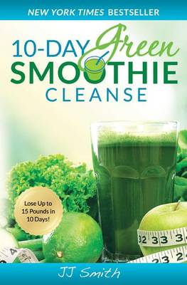 10-Day Green Smoothie Cleanse by JJ Smith