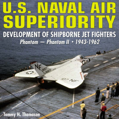 U.S. Naval Air Superiority by Tommy H. Thomason