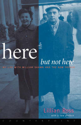Here but Not Here by Lillian Ross