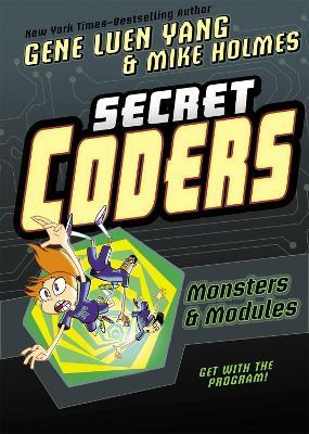 Secret Coders: Monsters & Modules by Gene Luen Yang