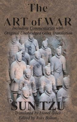 The Art of War (Including Commentaries with Original Unabridged Giles Translation) by Sun Tzu
