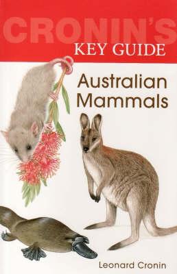 Cronin'S Key Guide to Australian Mammals by Leonard Cronin
