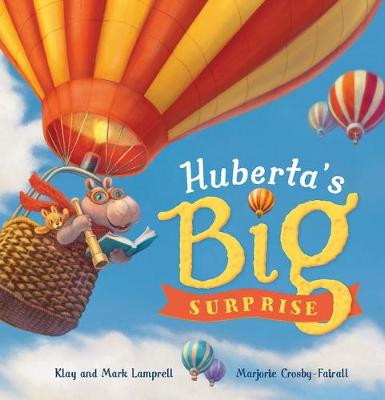 Huberta's Big Surprise by Mark Lamprell