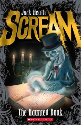 Scream: #3 Haunted Book by Jack Heath
