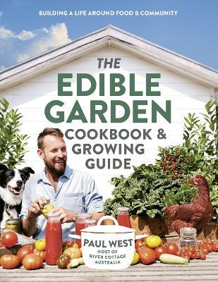The Edible Garden Cookbook & Growing Guide book