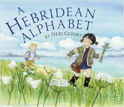 A Hebridean Alphabet by Debi Gliori