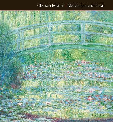 Claude Monet Masterpieces of Art by Gordon Kerr