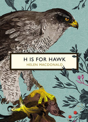 H is for Hawk (The Birds and the Bees) by Helen Macdonald