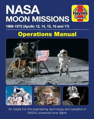 NASA Moon Missions Operations Manual: 1969-1972 (Apollo 12, 14, 15, 16 and 17) by David Baker
