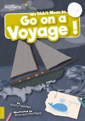 We Didn't Mean to Go on a Voyage! by Kirsty Holmes