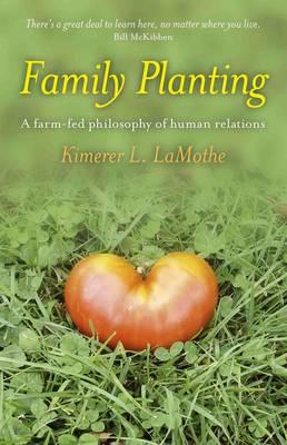 Family Planting by Kimerer L. LaMothe