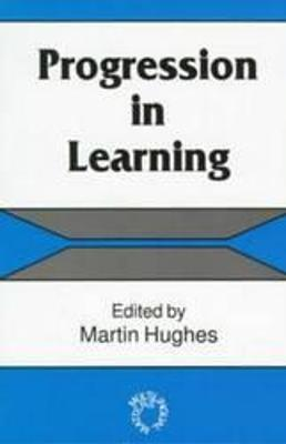 Progression in Learning by Martin Hughes