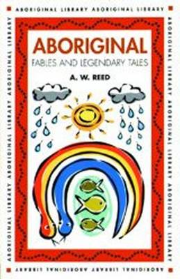 Aboriginal Fables and Legendary Tales book