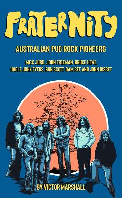 Fraternity: Australian Pub Rock Pioneers book