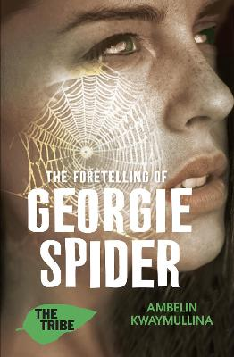 The Tribe 3: The Foretelling of Georgie Spider by Ambelin Kwaymullina
