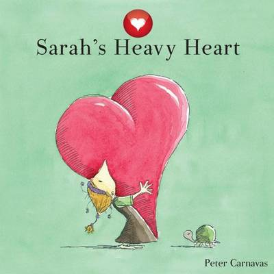 Sarah's Heavy Heart by Peter Carnavas