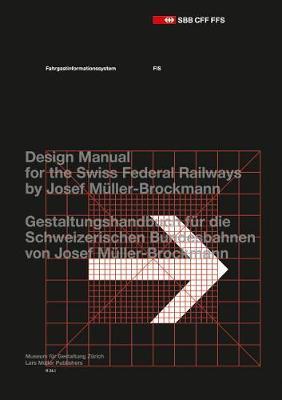Passenger Information System: Design Manual for the Swiss Federal Railways by Josef Muller-Brockmann by Museum fur Gestaltung Zurich