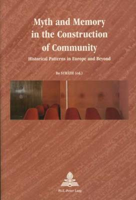 Myth and Memory in the Construction of Community by Bo Strath