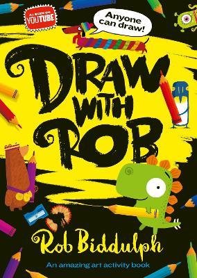 Draw With Rob by Rob Biddulph