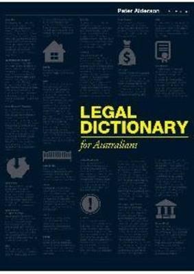Legal Dictionary for Australians by P. Alderson