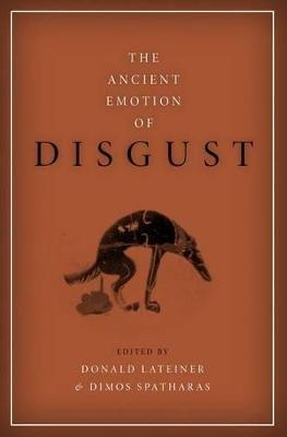 The Ancient Emotion of Disgust by Donald Lateiner