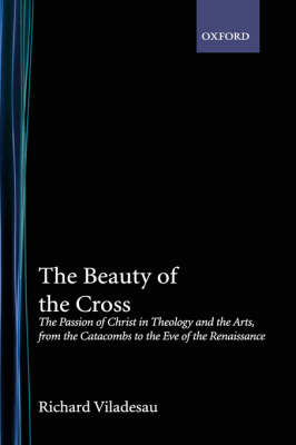 Beauty of the Cross by Richard Viladesau