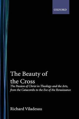 The Beauty of the Cross by Richard Viladesau