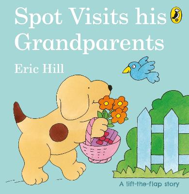 Spot Visits His Grandparents by Eric Hill
