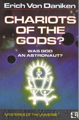 Chariots of the Gods? by Erich von Daniken