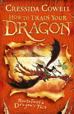 How to Train Your Dragon: #5 How to Twist a Dragon's Tale by Cressida Cowell