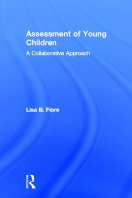 Assessment of Young Children by Lisa B. Fiore