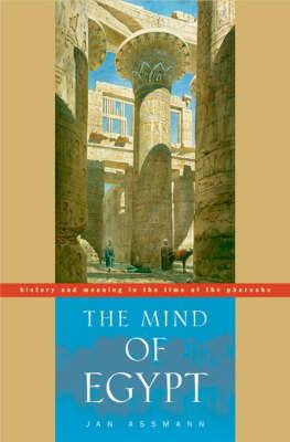 The Mind of Egypt by Jan Assmann