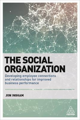 The Social Organization by Jon Ingham