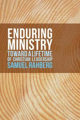 Enduring Ministry by Samuel D. Rahberg