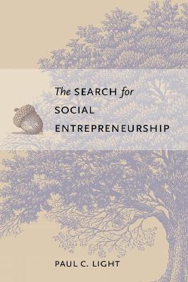The Search for Social Entrepreneurship by Paul C. Light