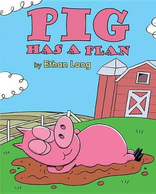Pig Has a Plan by Ethan Long