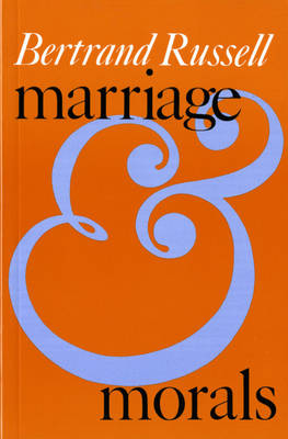 Marriage and Morals (Liveright Paperbound) by Bertrand  Russell