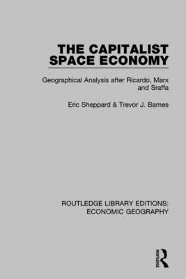 The Capitalist Space Economy by Eric Sheppard