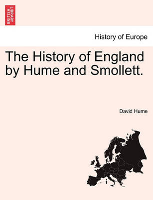 The History of England by Hume and Smollett. Vol. I. a New Edition, in Eight Volumes by David Hume