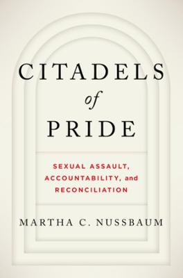 Citadels of Pride: Sexual Abuse, Accountability, and Reconciliation by Martha C. Nussbaum