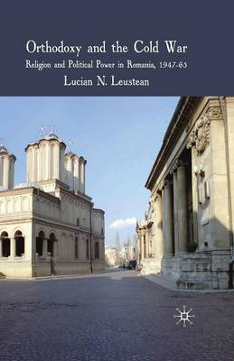 Orthodoxy and the Cold War by Lucian Leustean