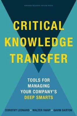 Critical Knowledge Transfer by Dorothy Leonard-Barton