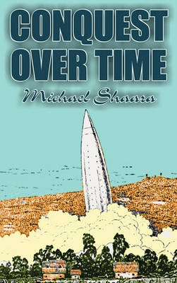 Conquest Over Time by Michael Shaara