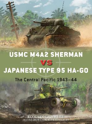 USMC M4A2 Sherman vs Japanese Type 95 Ha-Go: The Central Pacific 1943-44 by Romain Cansiere
