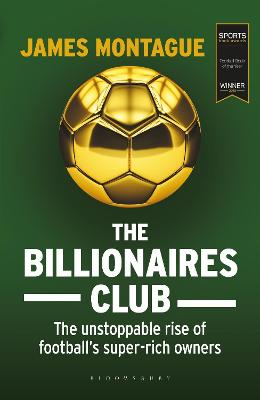 The Billionaires Club by James Montague
